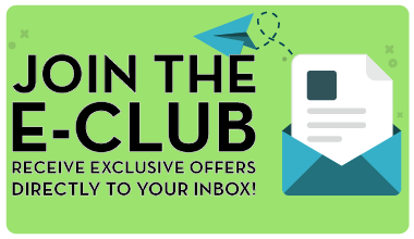 Join the e-club receive exclusive offers directly to your inbox!