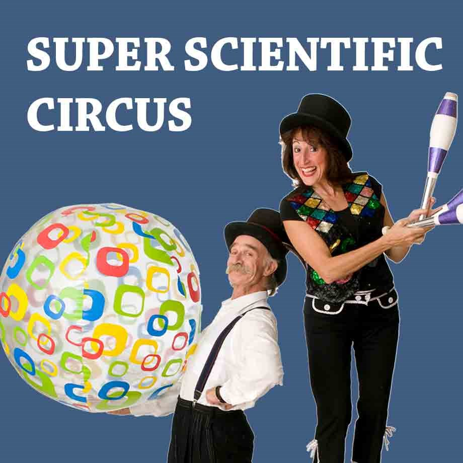 Super Scientific Circus, October 20, 1 & 4 pm